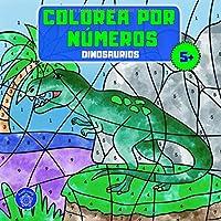 Colorea por números: Libro para colorear dinosaurios para niños a partir de 5 años + bono: mandalas de animales…