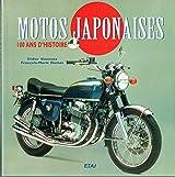 MOTOS JAPONAISES. 100 ans d'histoire