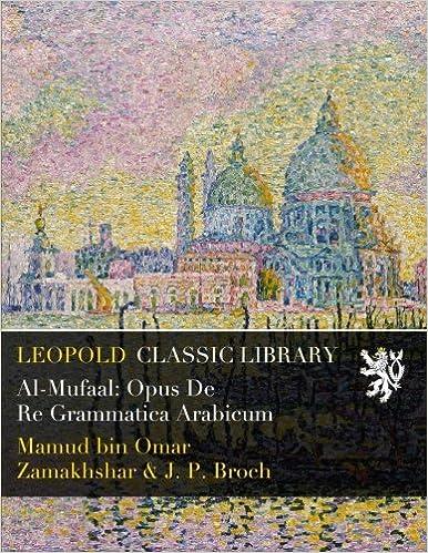 Al-Mufaal: Opus De Re Grammatica Arabicum