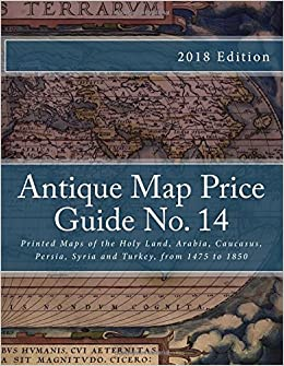 Book Antique Map Price Guide No. 14: Printed Maps of the Holy Land, Arabia, Caucasus, Persia, Syria and Turkey, from 1475 to 1850.