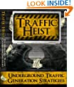 TRAFFIC HEIST - Follow A Step By Step Blueprint To Legally Steal, Swipe & Funnel As Much Targeted FREE Traffic As Your Server Can Handle! Mission-Surf