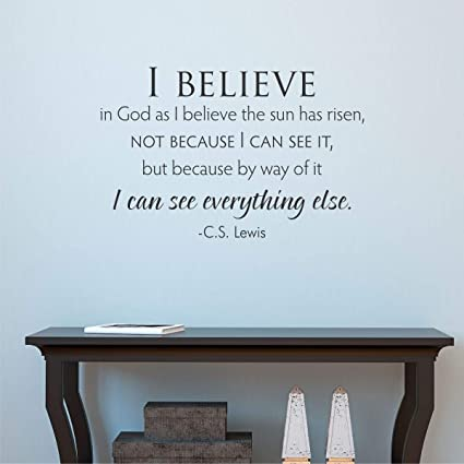 Amazon.com: Wall Quote Decal I Believe in God C. S. Lewis ...