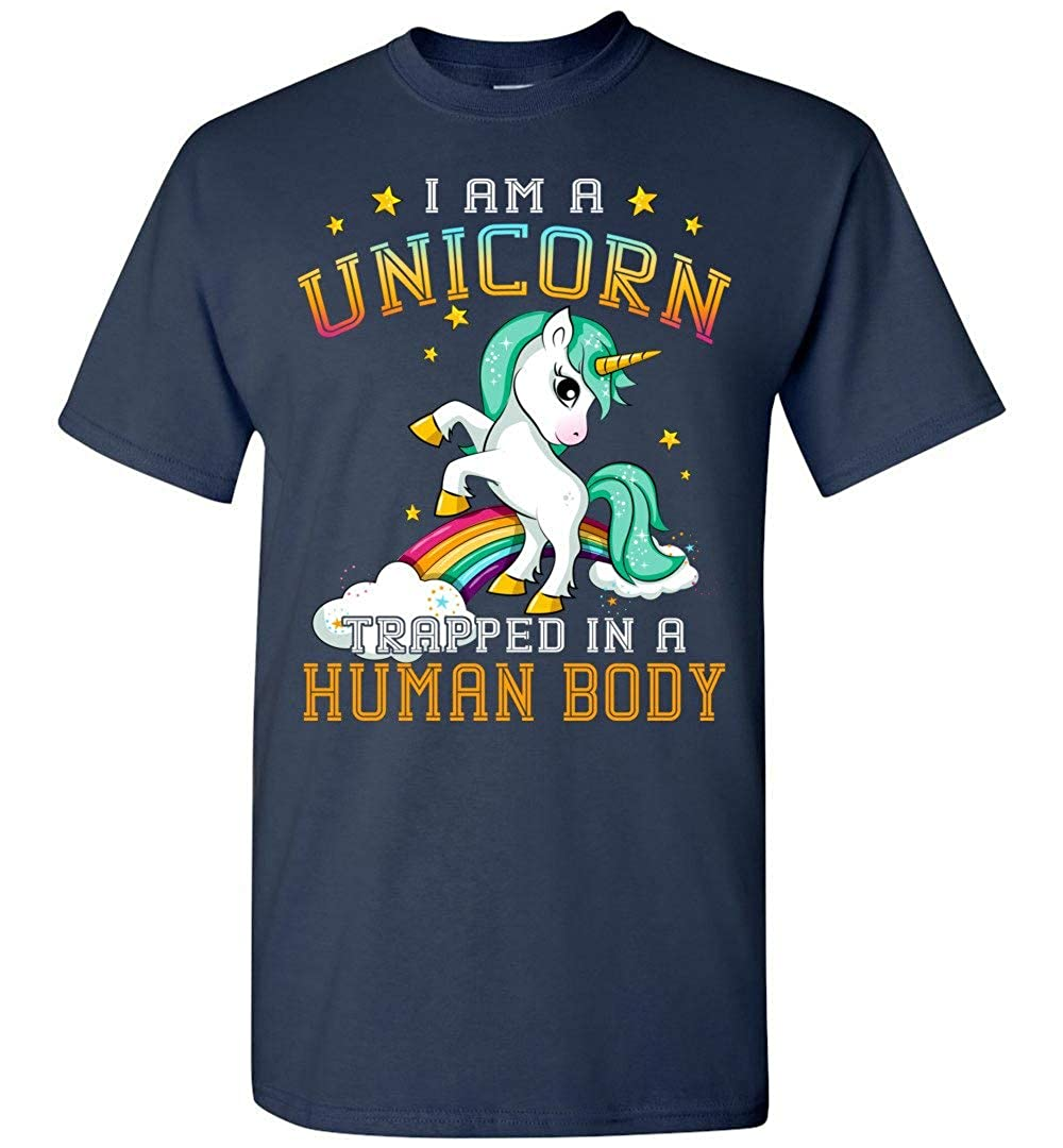 I Am A Unicorn Trapped in A Human Body Funny Gift T-Shirt