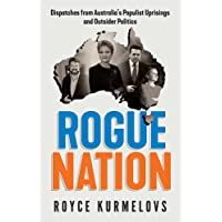 Rogue Nation: Fascinating, relevant, compelling   the one book about Australian politics you must read