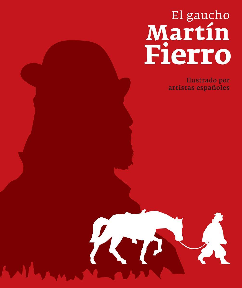 El Gaucho Martin Fierro (Spanish Edition) ebook