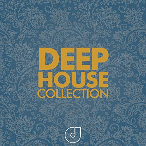 Deep House Collection (Selection of the Best Deep House, Tech House Music Selection Unmixed for DJ)