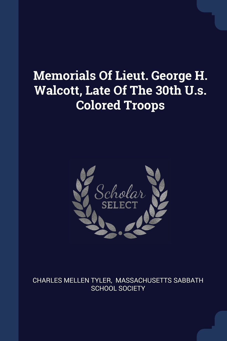 Download Memorials Of Lieut. George H. Walcott, Late Of The 30th U.s. Colored Troops pdf