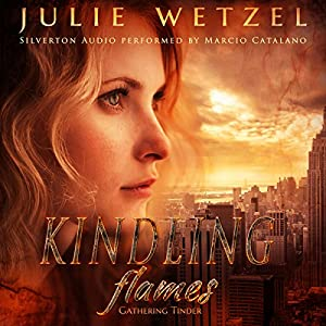 Kindling Flames: Gathering Tinder Audiobook