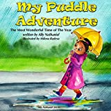 My Puddle Adventure (The Most Wonderful Time of the Year) (Volume 1)