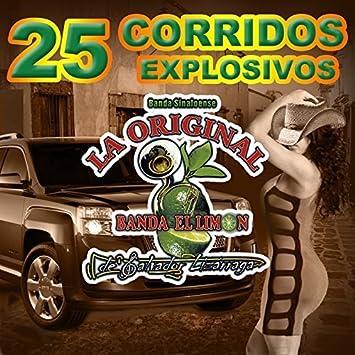 LA ORIGINAL BANDA EL LIMON - 25 CORRIDOS EXPLOSIVOS - 20 CORRIDOS EXPLOSIVOS - Amazon.com Music