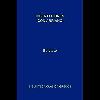Disertaciones por Arriano (Biblioteca Clásica Gredos)
