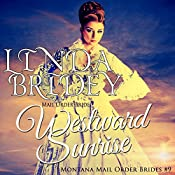 Westward Sunrise: Montana Mail Order Brides, Book 9 | Linda Bridey