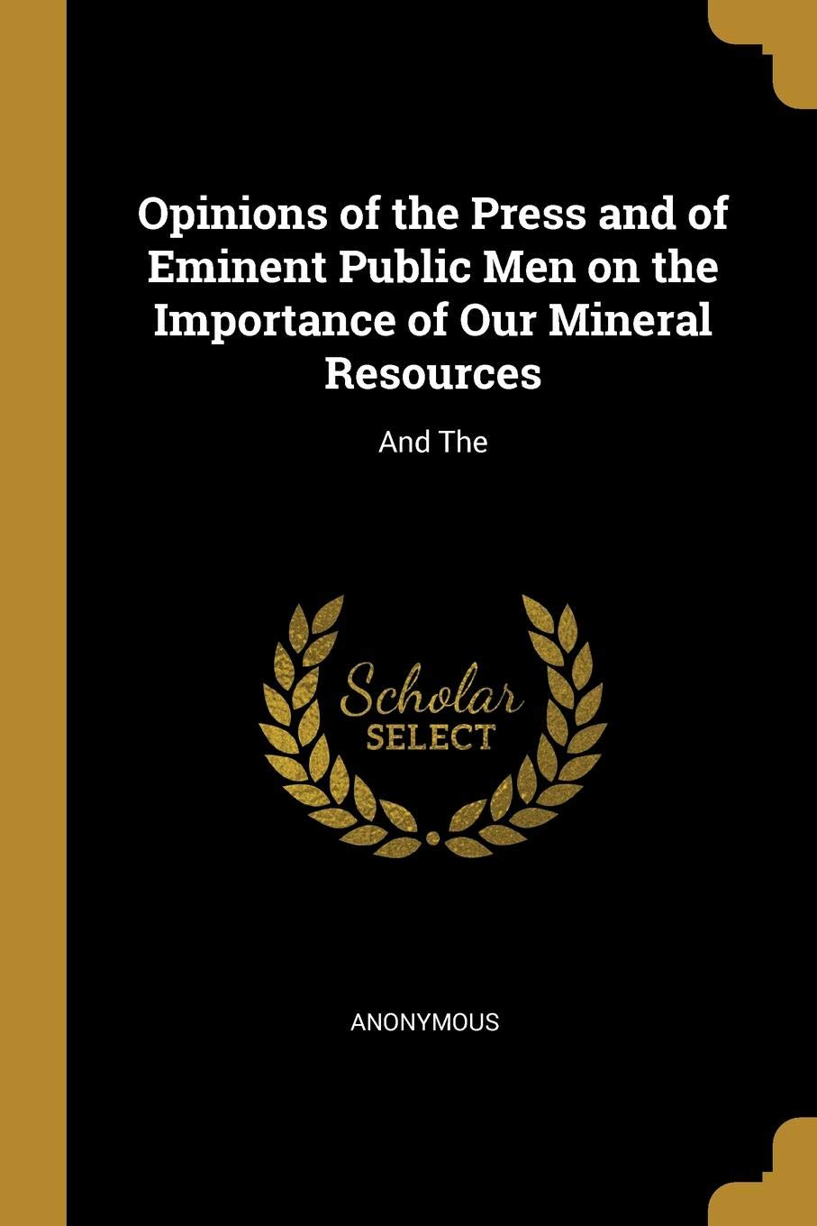 Opinions of the Press and of Eminent Public Men on the Importance of