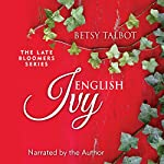 English Ivy: The Late Bloomers Series Volume 2 | Betsy Talbot