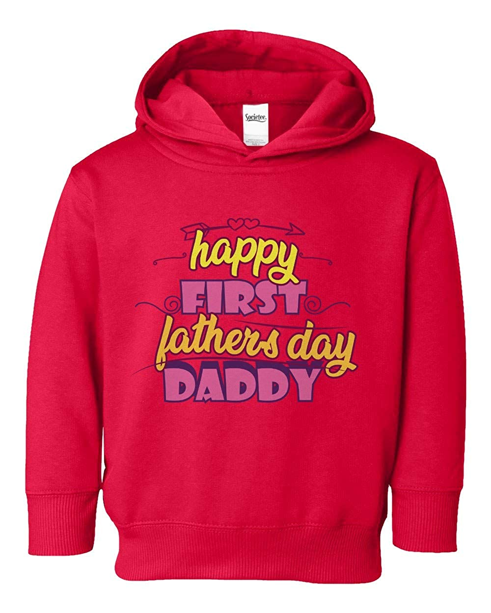 Societee Happy First Fathers Day Cute Daddy Girls Boys Toddler Hooded Sweatshirt