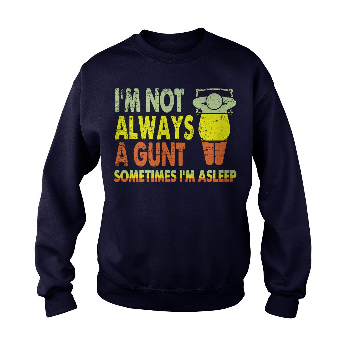 Im Not Always A Cunt Sometimes Im Asleep Adult Crewneck Sweatshirt