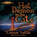 Hot Demon in the City: Latter Day Demons, Book 1 Audiobook by Connie Suttle Narrated by Traci Odom
