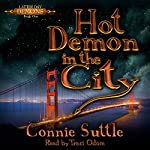Hot Demon in the City: Latter Day Demons, Book 1   Connie Suttle