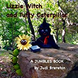 Tufty the Caterpillar: A Jumbles Book (Lizzie Witch 2)