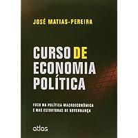 Curso De Economia Política: Foco Na Política Macroeconômica E Nas Estruturas De Governança
