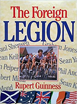 The Foreign Legion: Racing in Europe's Peloton (Cycling)
