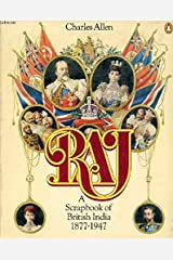 Raj: A Scrapbook of British India 1877-1947 Paperback