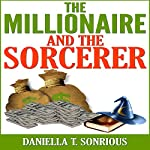 The Millionaire and the Sorcerer | Daniella T. Sonrious