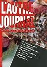 L'Autre Journal : 1984-1992 Une anthologie par Butel