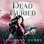 Dead and Buried: Blackmoore Sisters Cozy Mystery Series, Volume 2 | Leighann Dobbs