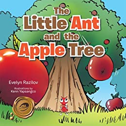 The Little Ant and the Apple Tree by [Razilov, Evelyn]