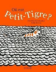 Où est Petit-Tigre?