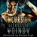 Incursion Hörbuch von Aleksandr Voinov Gesprochen von: Gomez Pugh