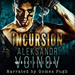 Incursion | Aleksandr Voinov
