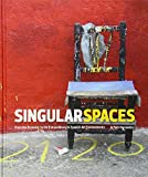 "Jo Farb Hernandez, ""Singular Spaces: From the Eccentric to the Extraordinary in Spanish Art Environments"" (Raw Vision, 2013)"
