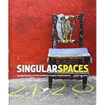 Singular Spaces: From the Eccentric to the Extraordinary in Spanish Art Environments