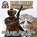 Bass Reeves Frontier Marshal, Volume 1 Audiobook by Gary Phillips, Mel Odom, Andrew Salmon, Derrick Ferguson Narrated by Stuart Gauffi