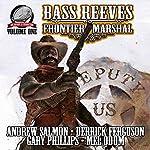 Bass Reeves Frontier Marshal, Volume 1 | Andrew Salmon,Mel Odom,Gary Phillips,Derrick Ferguson