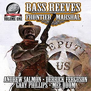 Bass Reeves Frontier Marshal, Volume 1 Audiobook