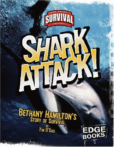Read Online Shark Attack!: Bethany Hamilton's Story of Survival (True Tales of Survival) pdf epub