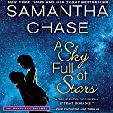 A Sky Full of Stars Audiobook by Samantha Chase Narrated by Julia Motyka, Christopher Kipiniak