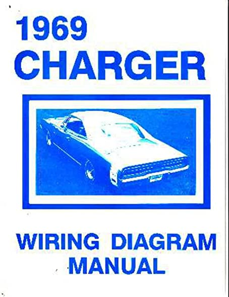 amazon com 1969 dodge charger electrical wiring diagrams schematics rh amazon com 1969 dodge charger wiring diagram