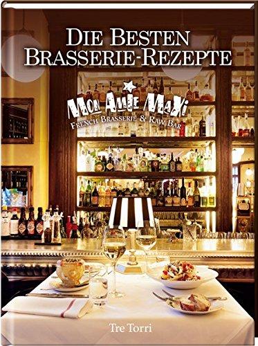 Mon Amie Maxi: Die besten Brasserie-Rezepte