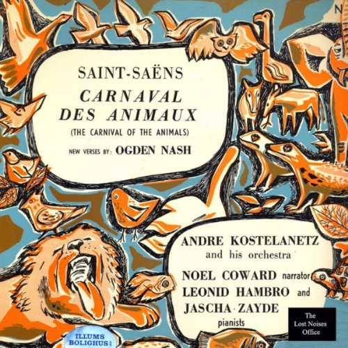 Saint Saens (The Carnival of the Animals: Camille Saint-Saëns, With New Verses by Ogden Nash, Narrated by Noel Coward)