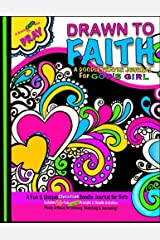 Drawn to Faith; A Doodle Prayer Journal for God's Girl: Doodle Prayer Journal for Girls; Includes Prayer Prompts, Doodle Activities, Coloring Designs ... Art Journal; Christian Journal for Girls Paperback