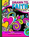 Drawn to Faith; A Doodle Prayer Journal for God's Girl: Doodle Prayer Journal for Girls; Includes Prayer Prompts, Doodle Activities, Coloring Designs ... Art Journal; Christian Journal for Girls