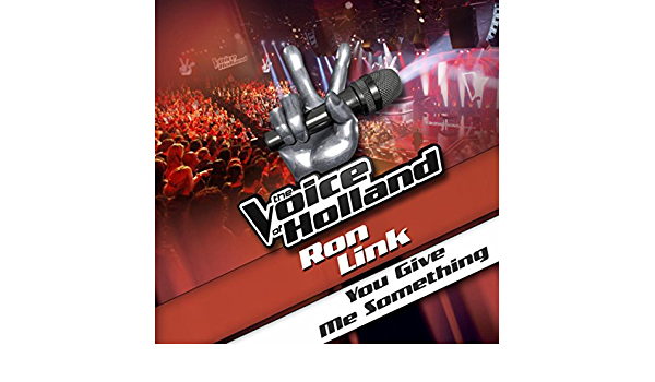 You Give Me Something (From The voice of Holland) de Ron Link ...
