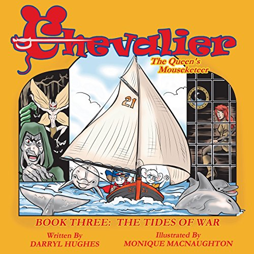 Chevalier The Queen's Mouseketeer: The Tides Of War