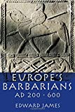 Europe's Barbarians AD 200-600 (The Medieval World)