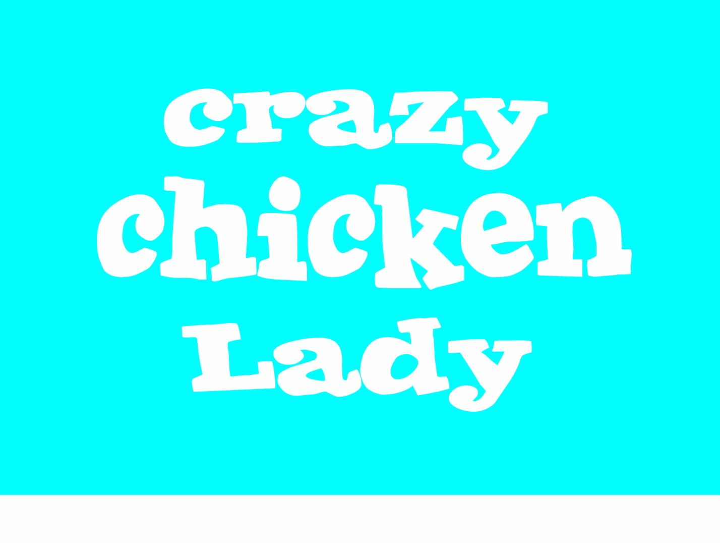 Imagine This Car Window Decal Crazy Chicken Lady