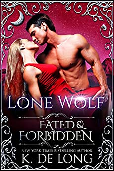 Lone Wolf (Fated & Forbidden Book 5) (English Edition) de [de Long, K., de Long, K. ]